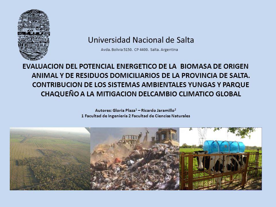 Universidad Nacional de Salta Avda. Bolivia 5150. CP 4400. Salta. Argentina EVALUACION DEL POTENCIAL ENERGETICO DE LA BIOMASA DE ORIGEN ANIMAL Y DE RE