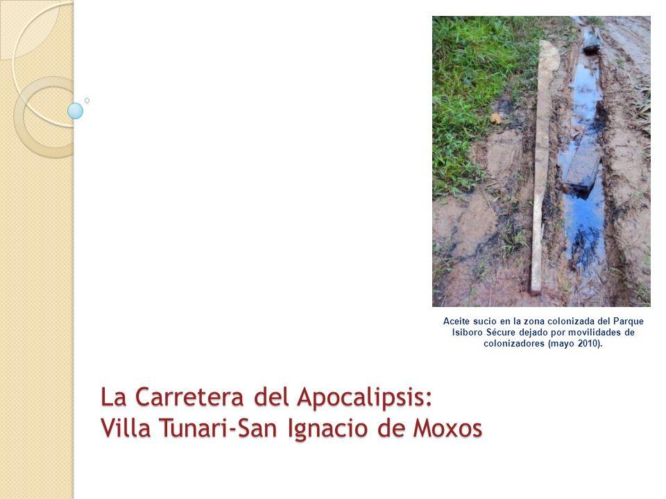 La Carretera del Apocalipsis: Villa Tunari-San Ignacio de Moxos Aceite sucio en la zona colonizada del Parque Isiboro Sécure dejado por movilidades de
