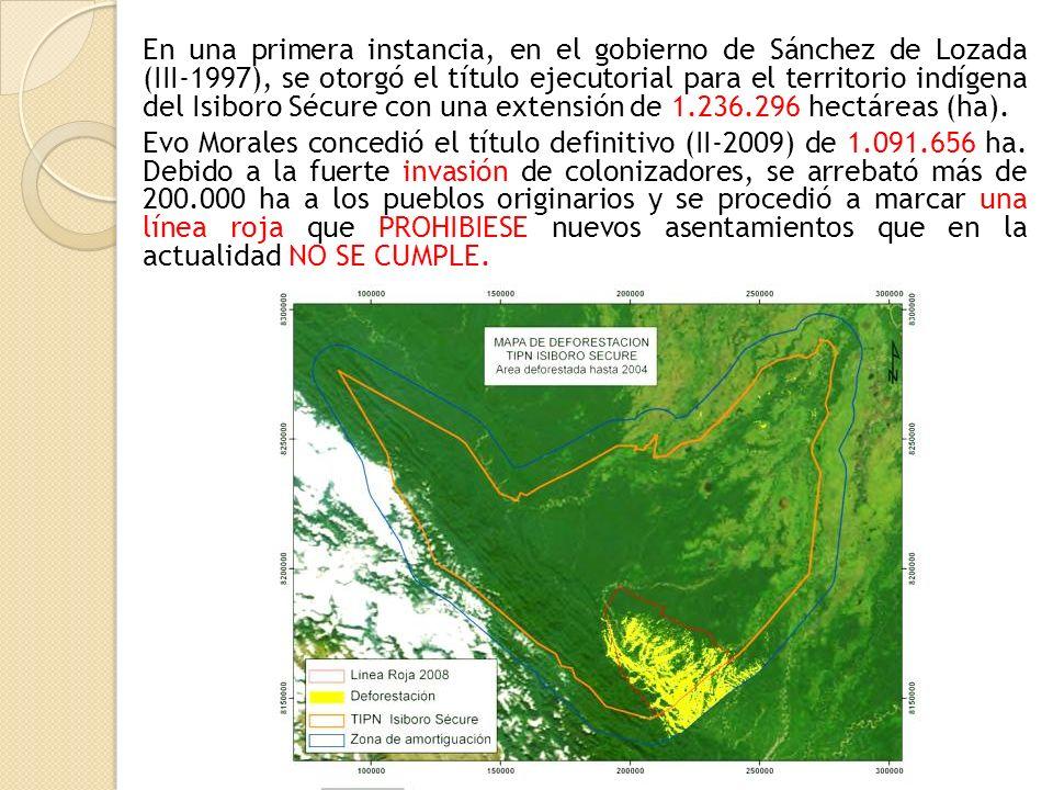 En una primera instancia, en el gobierno de Sánchez de Lozada (III-1997), se otorgó el título ejecutorial para el territorio indígena del Isiboro Sécu