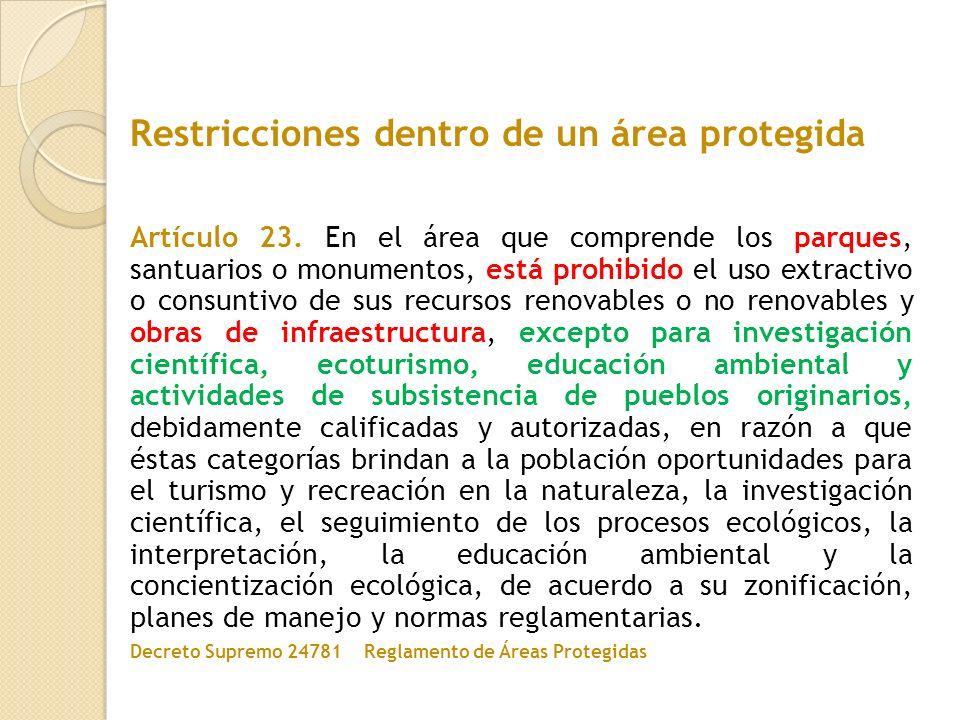 Artículo 23. En el área que comprende los parques, santuarios o monumentos, está prohibido el uso extractivo o consuntivo de sus recursos renovables o