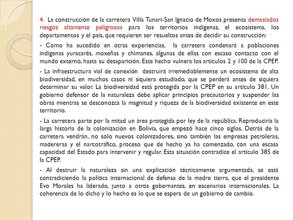 4. La construcción de la carretera Villa Tunari-San Ignacio de Moxos presenta demasiados riesgos altamente peligrosos para los territorios indígenas,