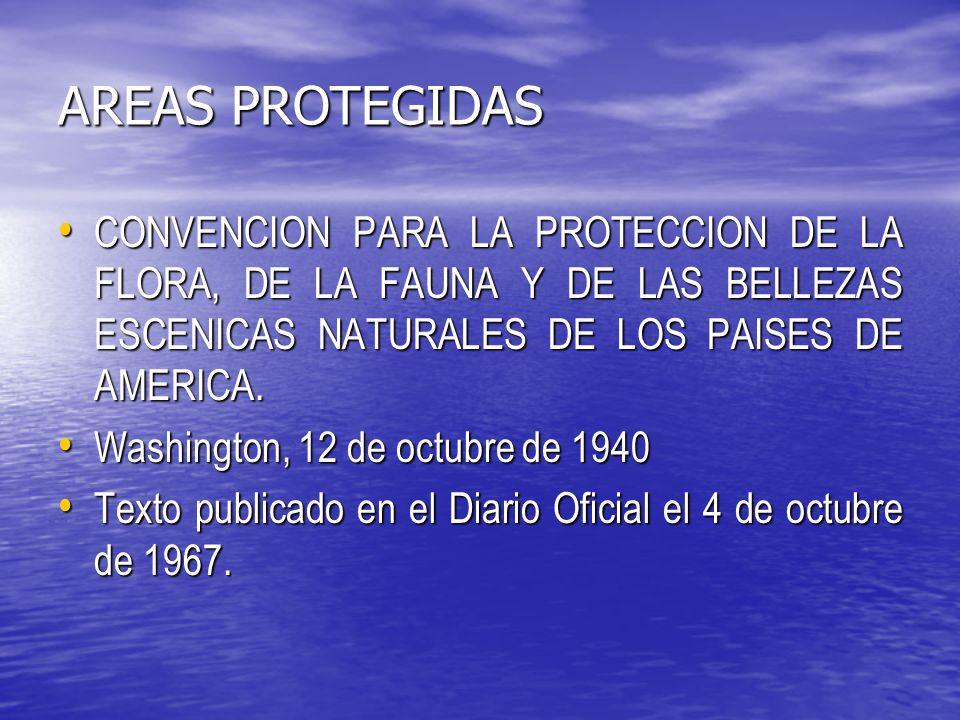 AREAS PROTEGIDAS CONVENCION PARA LA PROTECCION DE LA FLORA, DE LA FAUNA Y DE LAS BELLEZAS ESCENICAS NATURALES DE LOS PAISES DE AMERICA.