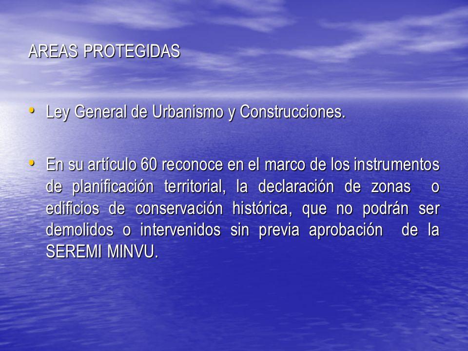 AREAS PROTEGIDAS Ley General de Urbanismo y Construcciones.