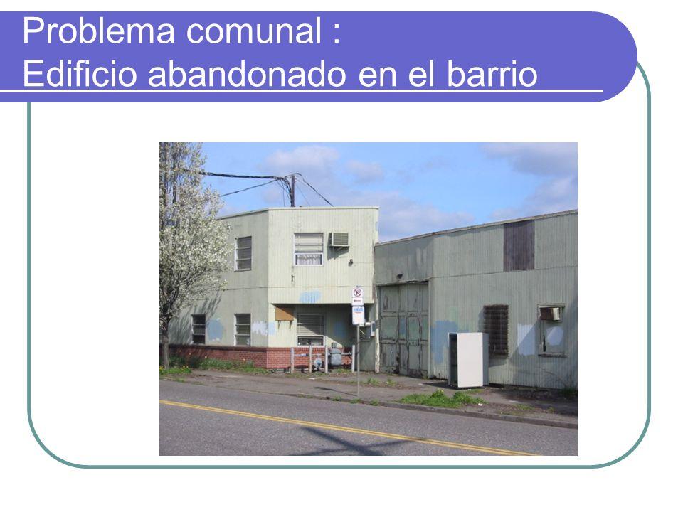 Problema comunal : Edificio abandonado en el barrio