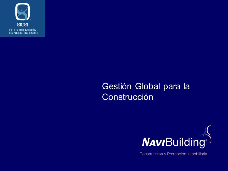 05 May 2014 Dynamics Nav; ERP (Sistema integrado de Gestión) Microsoft;Fabricante de Navision estándar NaviBuilding; Versión sectorizada de Navision para empresas Constructoras (Add-on) Siosi; distribuidor autorizado de NaviBuilding Introducción