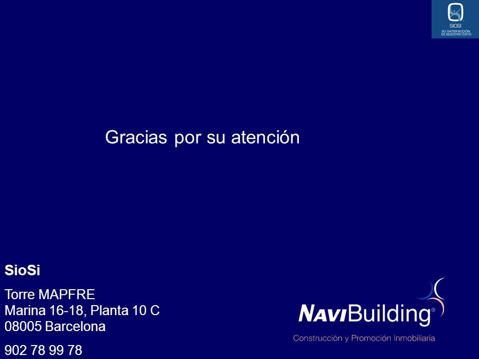 Gracias por su atención SioSi Torre MAPFRE Marina 16-18, Planta 10 C 08005 Barcelona 902 78 99 78