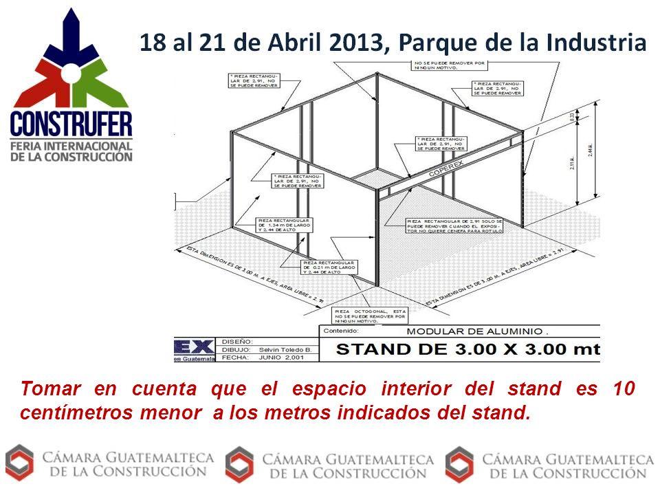 Tomar en cuenta que el espacio interior del stand es 10 centímetros menor a los metros indicados del stand.