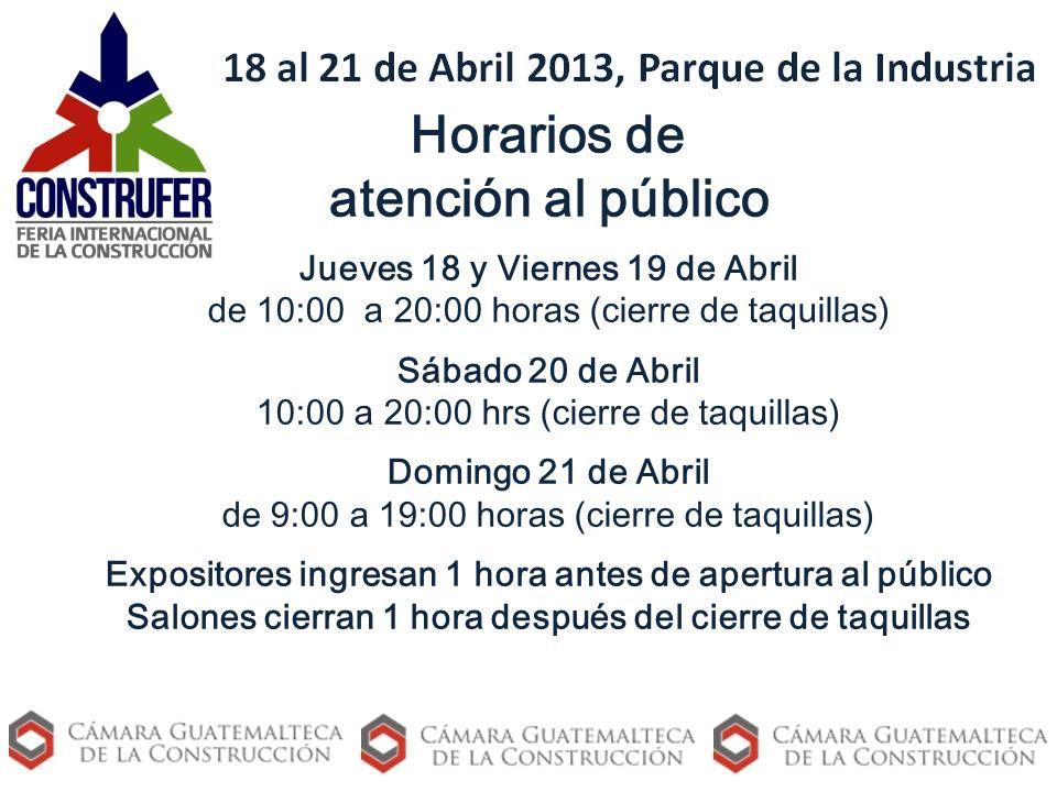 Horarios de atención al público Jueves 18 y Viernes 19 de Abril de 10:00 a 20:00 horas (cierre de taquillas) Sábado 20 de Abril 10:00 a 20:00 hrs (cie