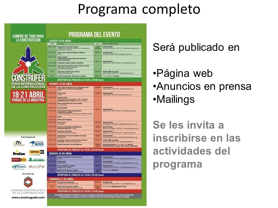 Programa completo Será publicado en Página web Anuncios en prensa Mailings Se les invita a inscribirse en las actividades del programa