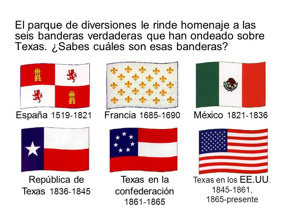 El parque de diversiones le rinde homenaje a las seis banderas verdaderas que han ondeado sobre Texas. ¿Sabes cuáles son esas banderas? Texas en los E