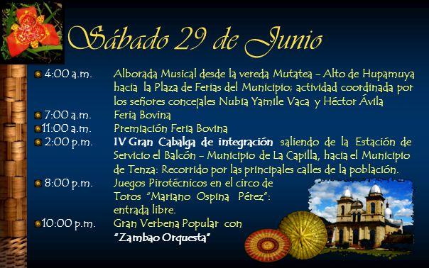 Sábado 29 de Junio 4:00 a.m. Alborada Musical desde la vereda Mutatea - Alto de Hupamuya hacia la Plaza de Ferias del Municipio; actividad coordinada