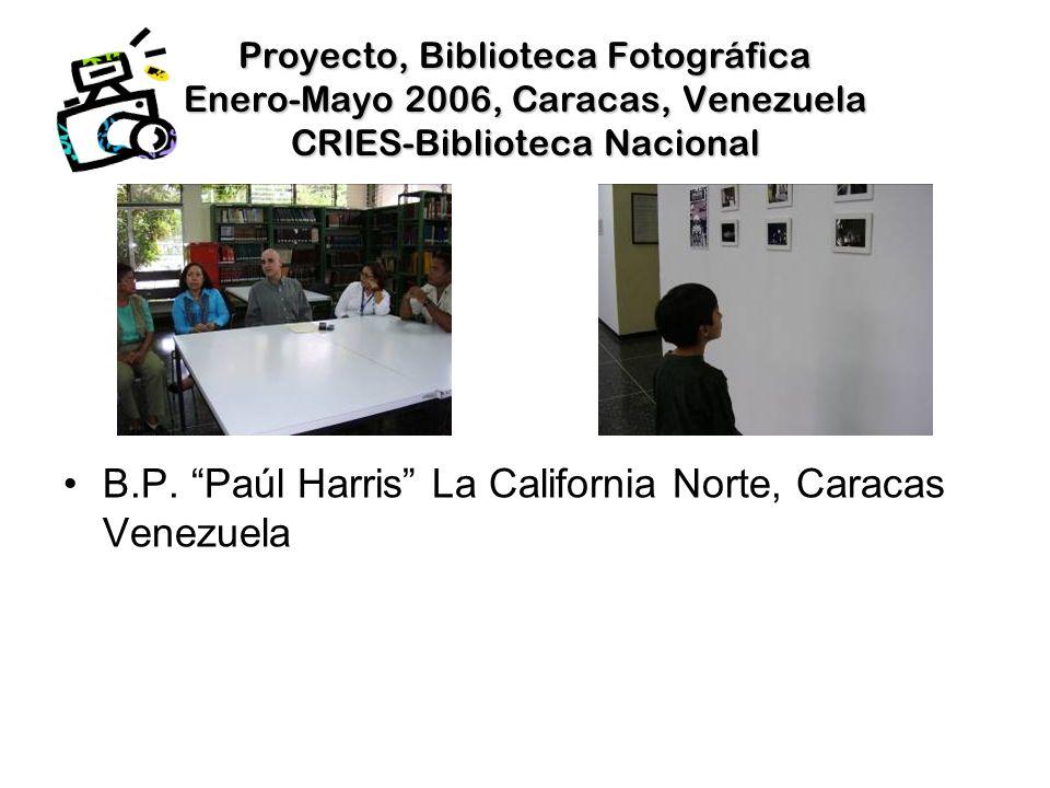 Proyecto, Biblioteca Fotográfica Enero-Mayo 2006, Caracas, Venezuela CRIES Biblioteca Nacional CRIES ha construido una importante Red con las Bibliotecas Públicas Venezolanas para anticiparnos a las crisis y a la emergencia de un conflicto armado
