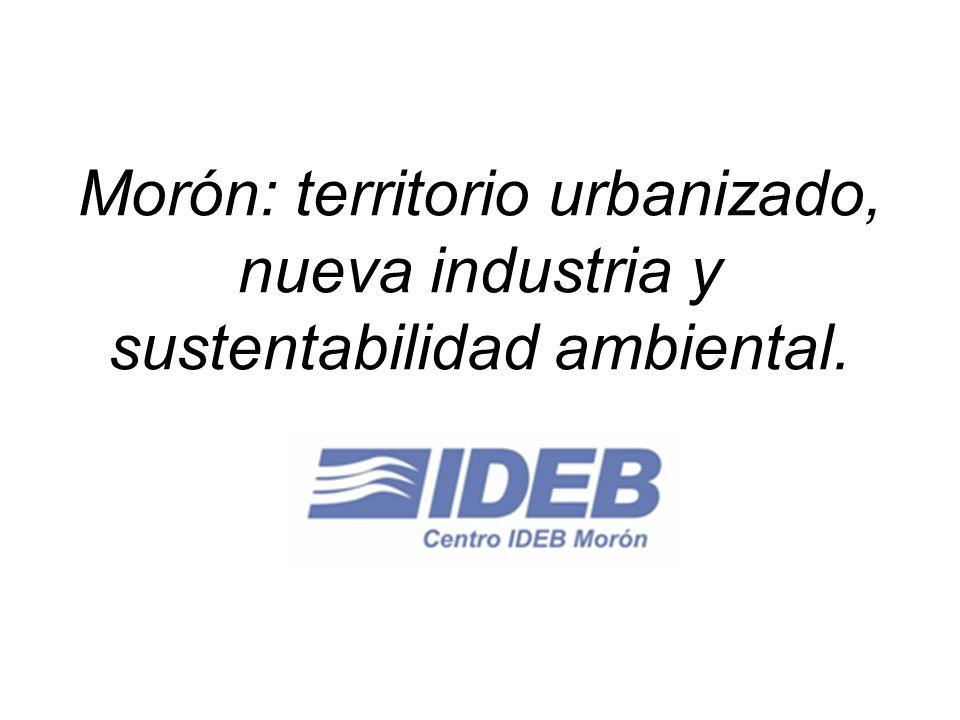 Morón: territorio urbanizado, nueva industria y sustentabilidad ambiental.