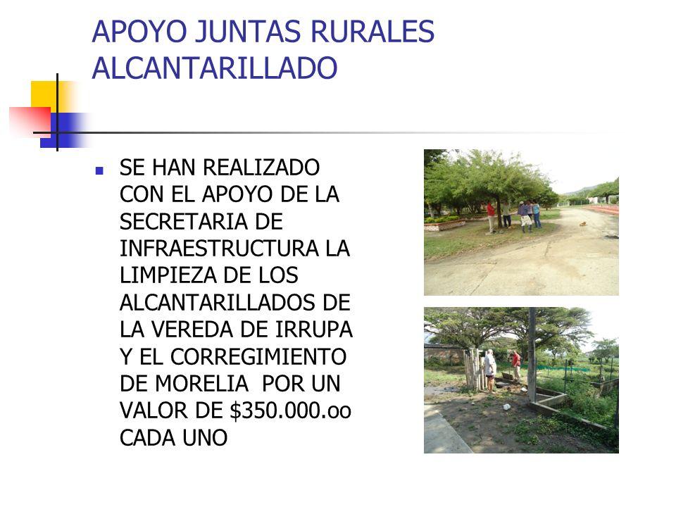 APOYO JUNTAS RURALES ALCANTARILLADO SE HAN REALIZADO CON EL APOYO DE LA SECRETARIA DE INFRAESTRUCTURA LA LIMPIEZA DE LOS ALCANTARILLADOS DE LA VEREDA