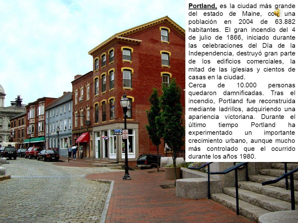 Portland, Portland, es la ciudad más grande del estado de Maine, con una población en 2004 de 63.882 habitantes.