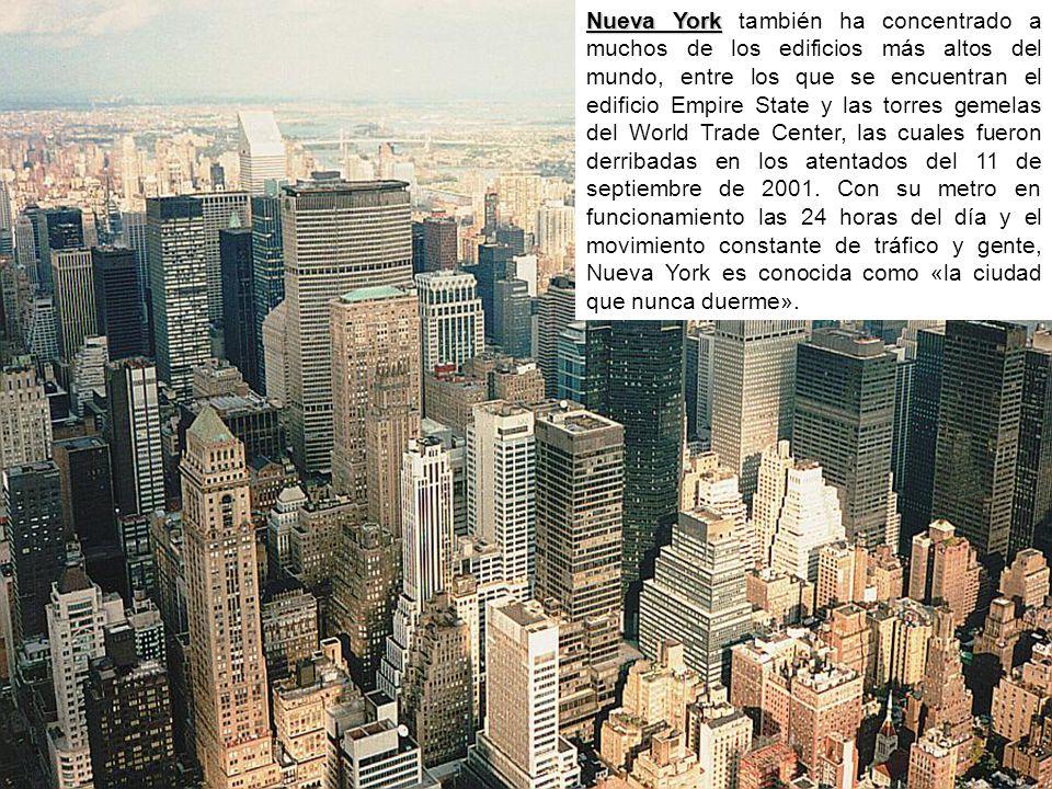 Nueva York Nueva York también ha concentrado a muchos de los edificios más altos del mundo, entre los que se encuentran el edificio Empire State y las
