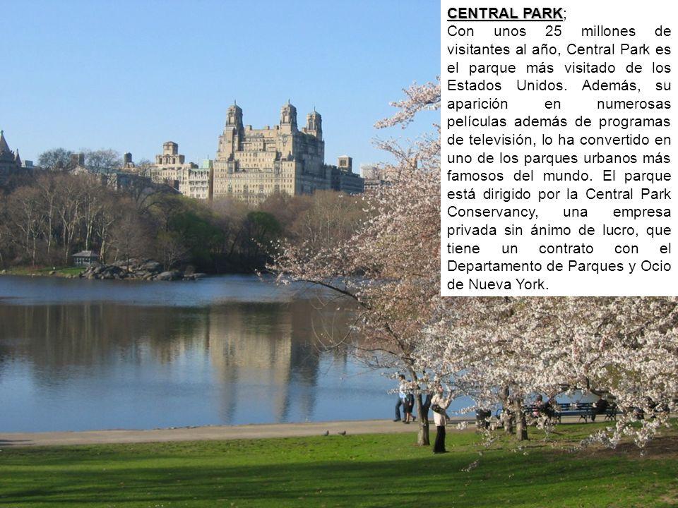 CENTRAL PARK CENTRAL PARK; Con unos 25 millones de visitantes al año, Central Park es el parque más visitado de los Estados Unidos. Además, su aparici