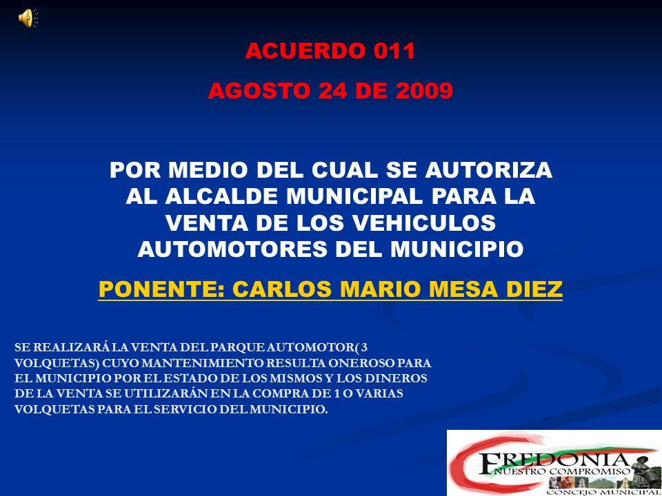 ACUERDO 010 AGOSTO 22 DE 2009 POR MEDIO DEL CUAL SE ESTABLECE UNA CONDONACIÓN Y SE DICTAN OTRAS MEDIDAS RELACIONADAS CON LA LEGALIZACIÓN DE CONSTRUCCIONES DESTINADAS PARA VIVIENDA EN ESTRATOS 1,2 Y 3 EN EL MUNICIPIO DE FREDONIA.