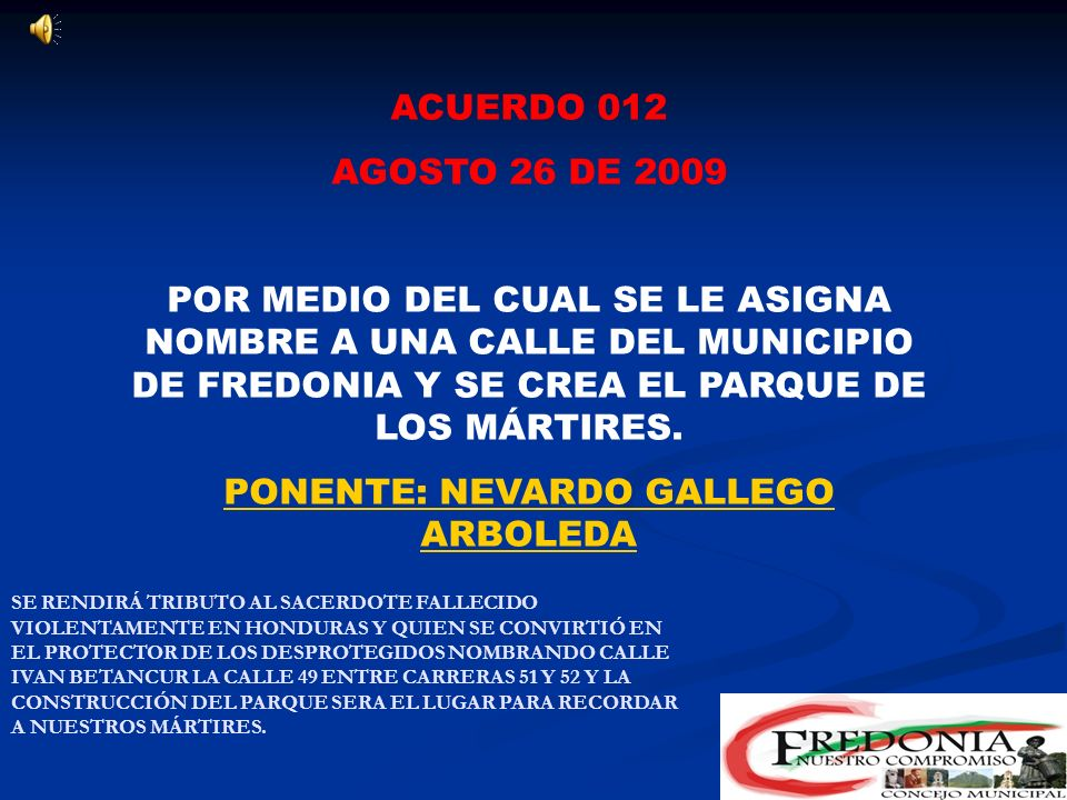 ACUERDO 011 AGOSTO 24 DE 2009 POR MEDIO DEL CUAL SE AUTORIZA AL ALCALDE MUNICIPAL PARA LA VENTA DE LOS VEHICULOS AUTOMOTORES DEL MUNICIPIO PONENTE: CARLOS MARIO MESA DIEZ SE REALIZARÁ LA VENTA DEL PARQUE AUTOMOTOR( 3 VOLQUETAS) CUYO MANTENIMIENTO RESULTA ONEROSO PARA EL MUNICIPIO POR EL ESTADO DE LOS MISMOS Y LOS DINEROS DE LA VENTA SE UTILIZARÁN EN LA COMPRA DE 1 O VARIAS VOLQUETAS PARA EL SERVICIO DEL MUNICIPIO.