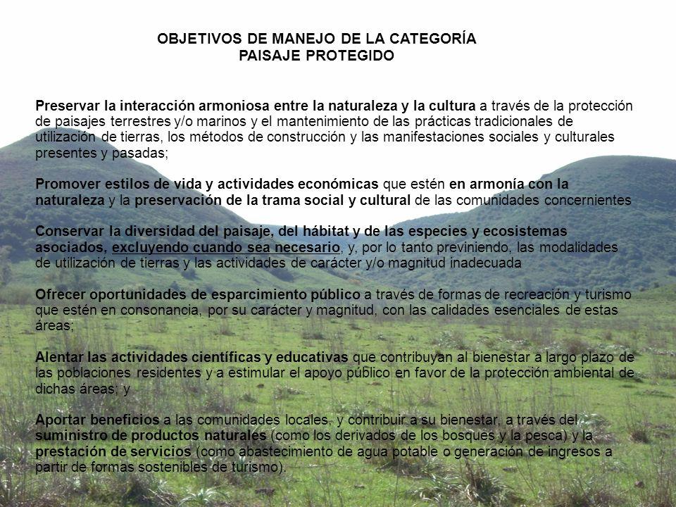 Preservar la interacción armoniosa entre la naturaleza y la cultura a través de la protección de paisajes terrestres y/o marinos y el mantenimiento de
