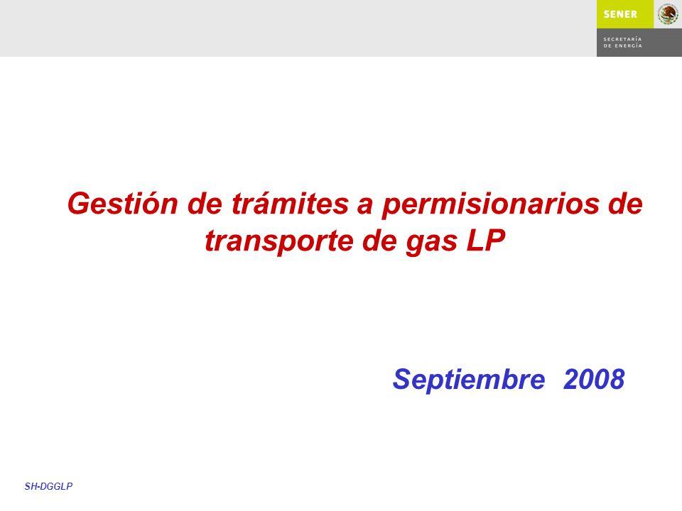 Gestión de trámites a permisionarios de transporte de gas LP Septiembre 2008 SH-DGGLP