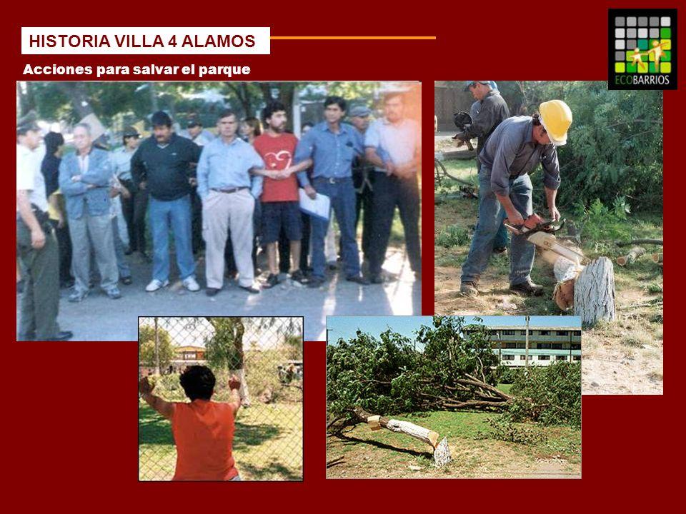 Acciones para salvar el parque HISTORIA VILLA 4 ALAMOS