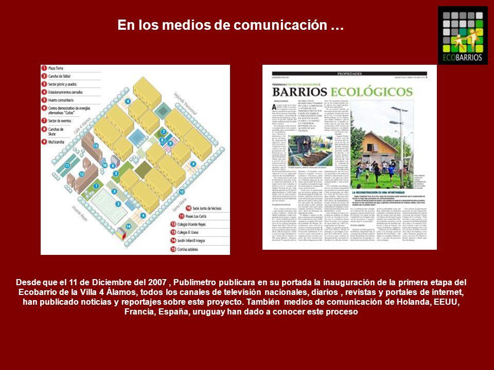Desde que el 11 de Diciembre del 2007, Publimetro publicara en su portada la inauguración de la primera etapa del Ecobarrio de la Villa 4 Álamos, todo