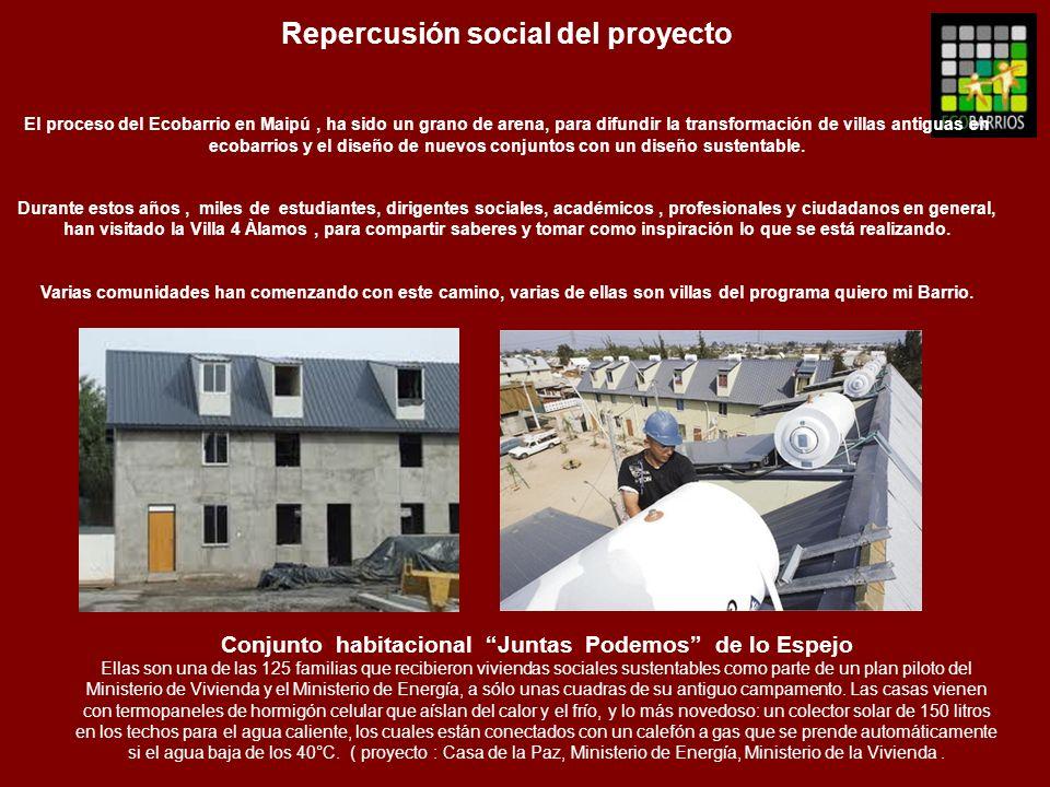 Repercusión social del proyecto El proceso del Ecobarrio en Maipú, ha sido un grano de arena, para difundir la transformación de villas antiguas en ec