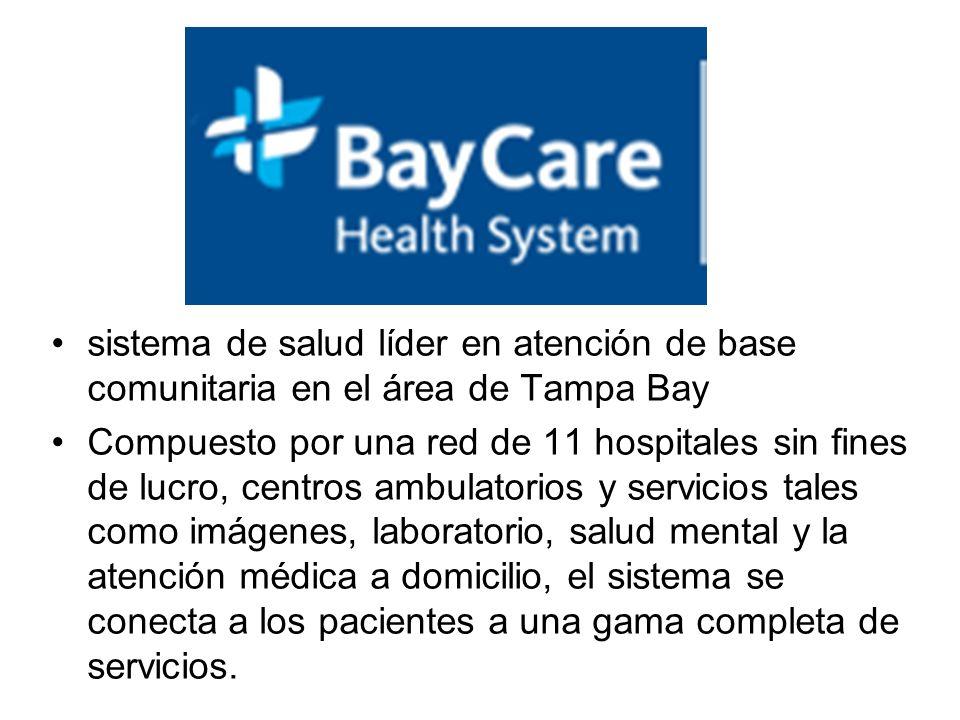 sistema de salud líder en atención de base comunitaria en el área de Tampa Bay Compuesto por una red de 11 hospitales sin fines de lucro, centros ambu