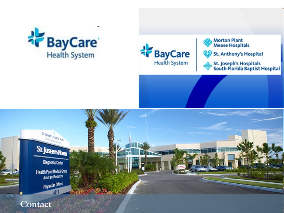 BayCare by the Numbers 2009 Year Founded1997 Hospitals11 Ambulatory/Outpatient Centers 20* Heart Surgeries1,593 Beds2,757 Births12,511 Team Members (employees)18,400 Outpatient Surgeries52,139** Discharges118,561 Emergency Room Visits409,165 Home Health Visits589,788 Lab Tests8.14 million+ Total Community Benefit$157 million^ *Ambulatory Care Division surgery, imaging, wellness access points **Includes endoscopy + 2009 billable tests ^Represents unreimbursed costs for traditional charity care, Medicaid and county welfare programs, indigent care fund payments and unbilled community services in 2009.