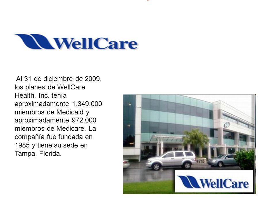 Al 31 de diciembre de 2009, los planes de WellCare Health, Inc. tenía aproximadamente 1.349.000 miembros de Medicaid y aproximadamente 972,000 miembro