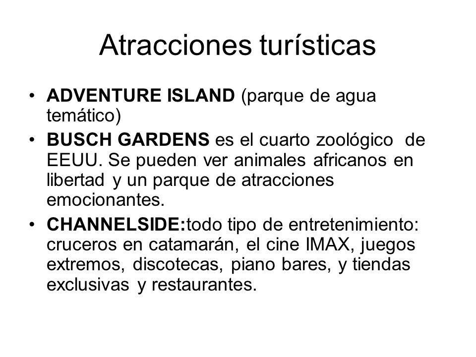 Atracciones turísticas ADVENTURE ISLAND (parque de agua temático) BUSCH GARDENS es el cuarto zoológico de EEUU. Se pueden ver animales africanos en li