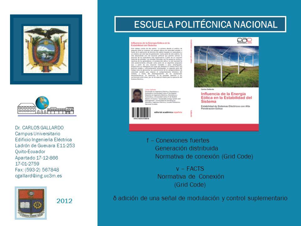 2012 Dr. CARLOS GALLARDO Campus Universitario Edificio Ingenierìa Eléctrica Ladrón de Guevara E11-253 Quito-Ecuador Apartado 17-12-866 17-01-2759 Fax: