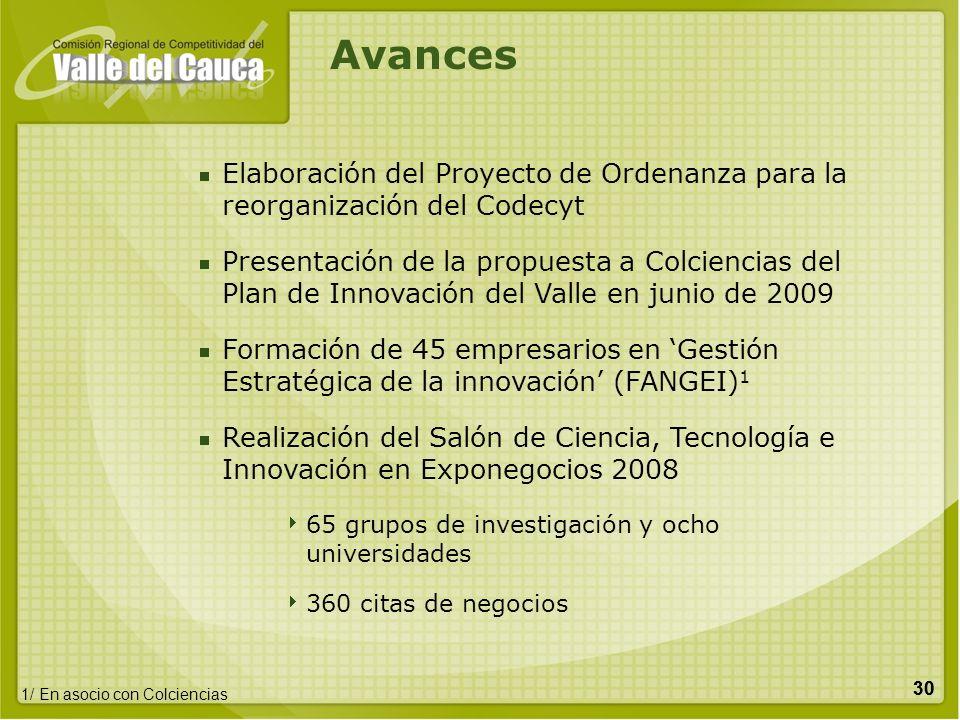 30 Elaboración del Proyecto de Ordenanza para la reorganización del Codecyt Presentación de la propuesta a Colciencias del Plan de Innovación del Vall