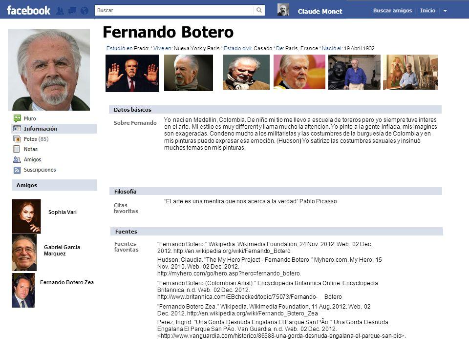 Sophia Vari Gabriel Garcia Marquez Fernando Botero Zea Fernando Botero Sobre Fernando Yo naci en Medellin, Colombia. De niño mi tio me llevo a escuela