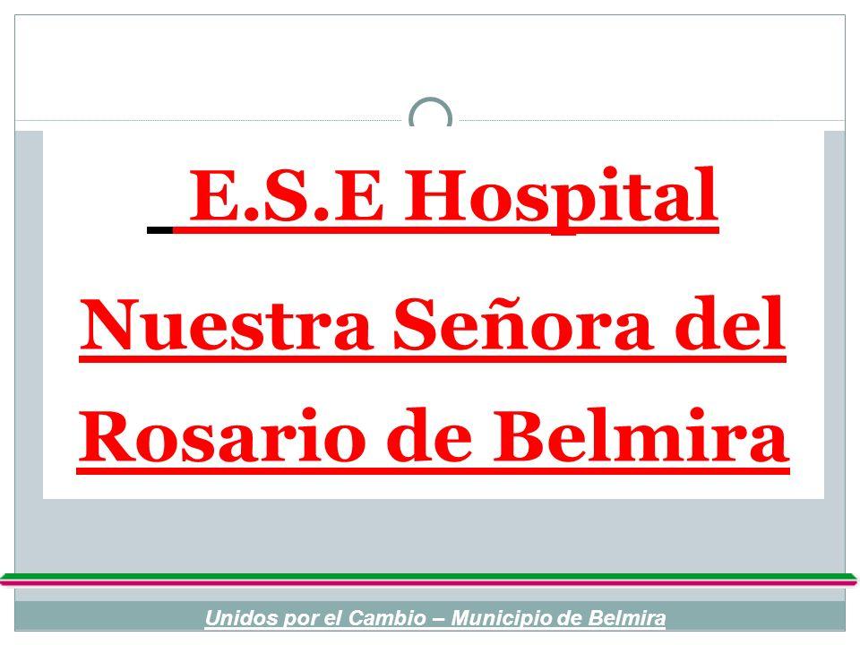 E.S.E Hospital Nuestra Señora del Rosario de Belmira Unidos por el Cambio – Municipio de Belmira