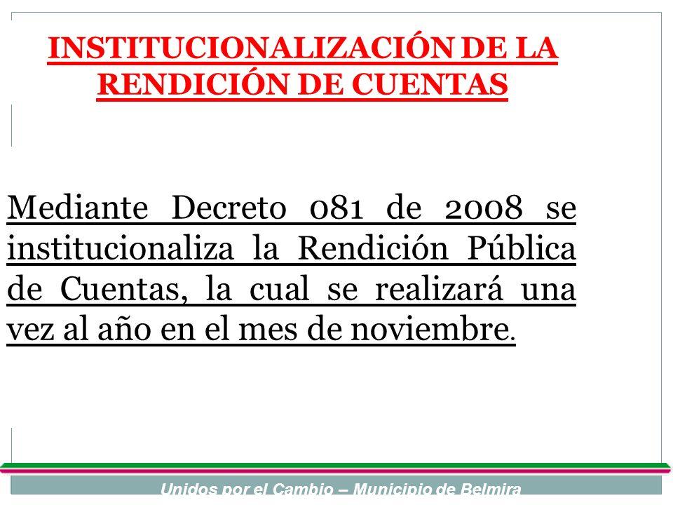 INSTITUCIONALIZACIÓN DE LA RENDICIÓN DE CUENTAS Mediante Decreto 081 de 2008 se institucionaliza la Rendición Pública de Cuentas, la cual se realizará