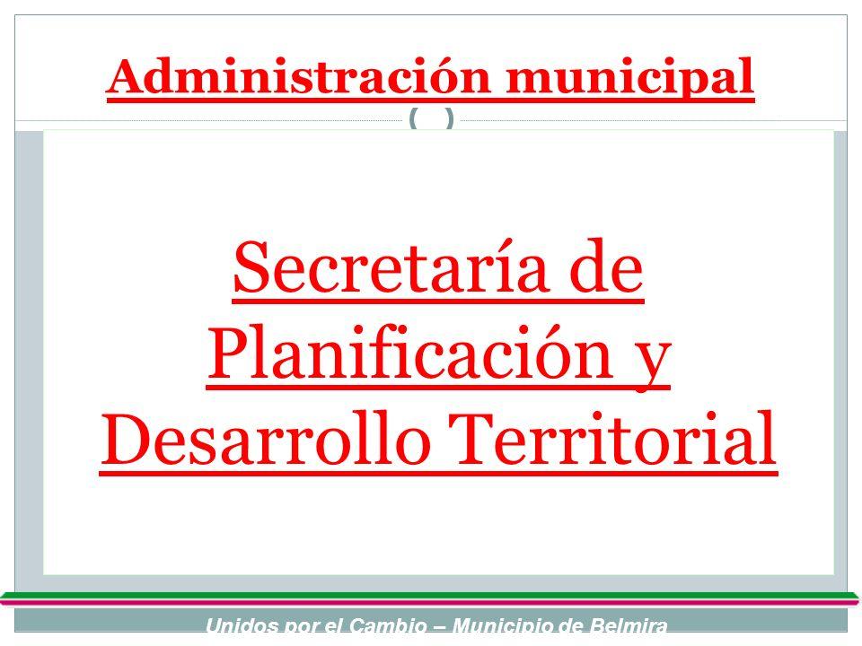 Administración municipal Secretaría de Salud y Desarrollo Social Unidos por el Cambio – Municipio de Belmira