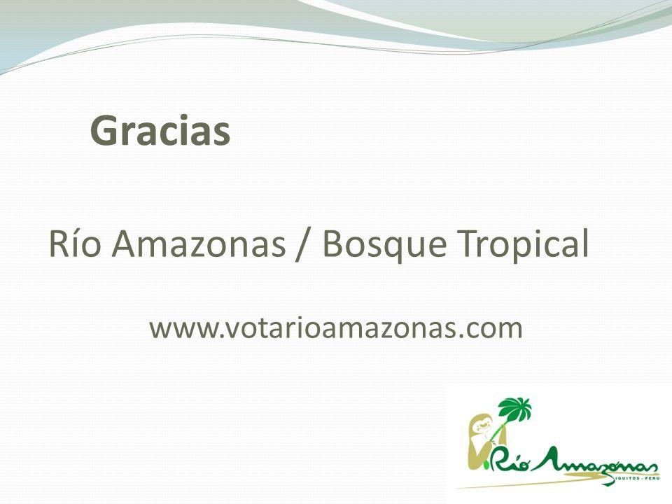 Río Amazonas / Bosque Tropical Gracias www.votarioamazonas.com