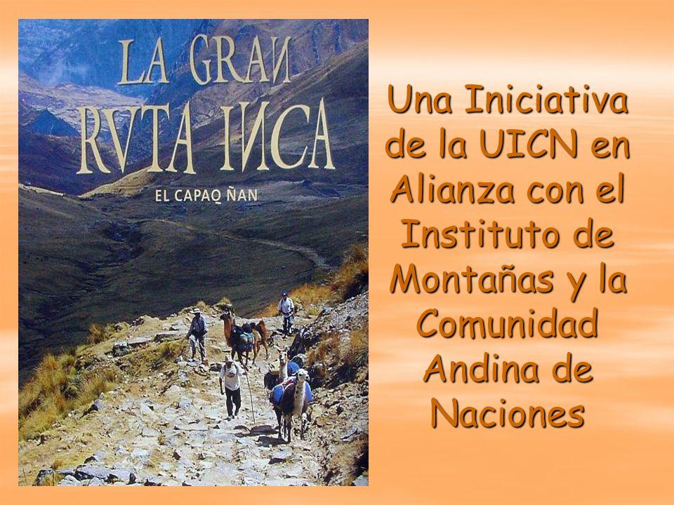 Una Iniciativa de la UICN en Alianza con el Instituto de Monta ñ as y la Comunidad Andina de Naciones