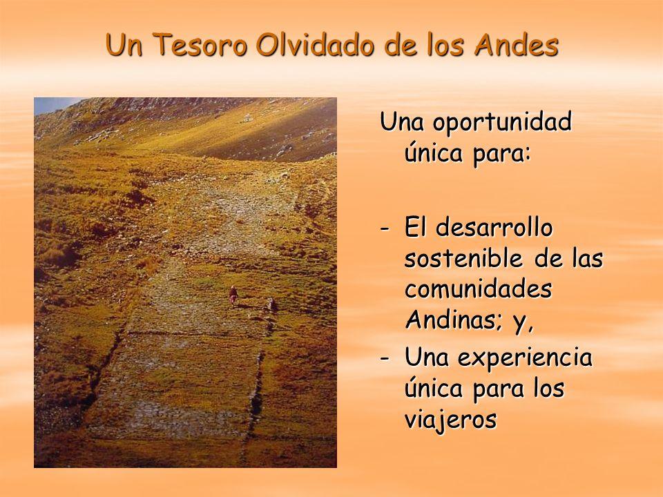 Un Tesoro Olvidado de los Andes Una oportunidad única para: -El desarrollo sostenible de las comunidades Andinas; y, -Una experiencia única para los v