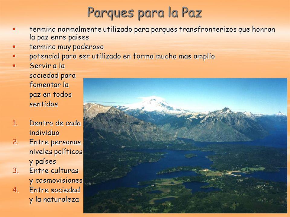 Parques para la Paz termino normalmente utilizado para parques transfronterizos que honran la paz enre países termino normalmente utilizado para parqu