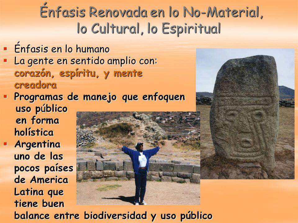 Énfasis Renovada en lo No-Material, lo Cultural, lo Espiritual Énfasis Renovada en lo No-Material, lo Cultural, lo Espiritual Énfasis en lo humano Énf