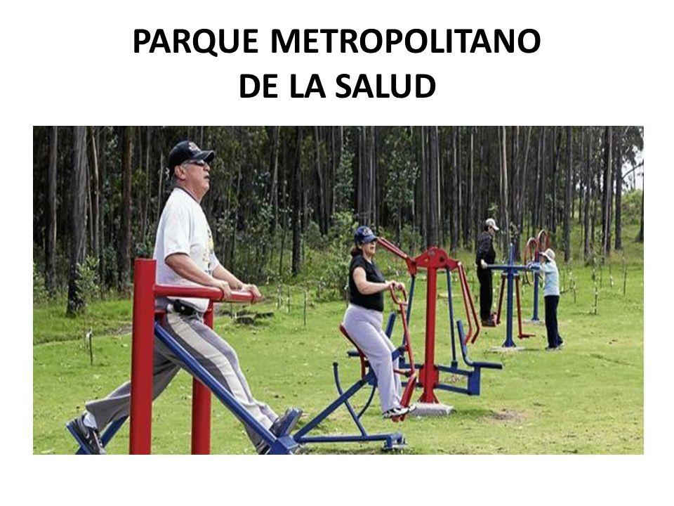 PARQUE METROPOLITANO DE LA SALUD
