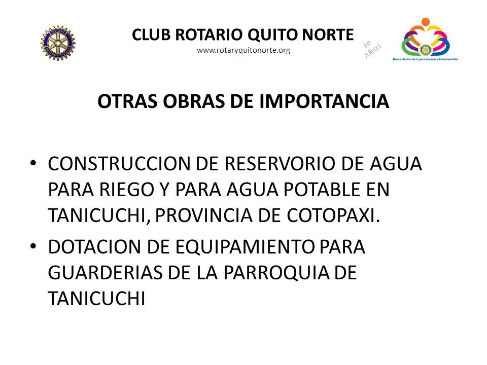 CLUB ROTARIO QUITO NORTE www.rotaryquitonorte.org OTRAS OBRAS DE IMPORTANCIA CONSTRUCCION DE RESERVORIO DE AGUA PARA RIEGO Y PARA AGUA POTABLE EN TANI