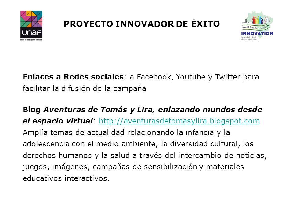 PROYECTO INNOVADOR DE ÉXITO Enlaces a Redes sociales: a Facebook, Youtube y Twitter para facilitar la difusión de la campaña Blog Aventuras de Tomás y