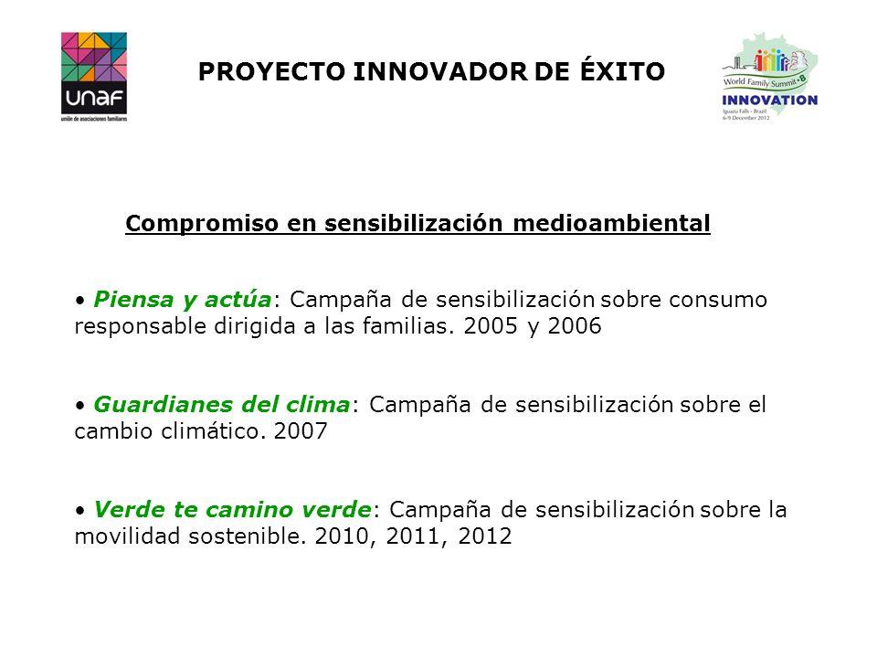 PROYECTO INNOVADOR DE ÉXITO Compromiso en sensibilización medioambiental Piensa y actúa: Campaña de sensibilización sobre consumo responsable dirigida