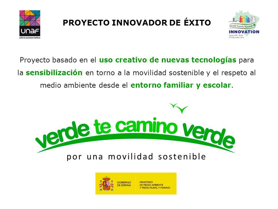 PROYECTO INNOVADOR DE ÉXITO Proyecto basado en el uso creativo de nuevas tecnologías para la sensibilización en torno a la movilidad sostenible y el r