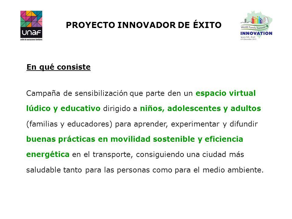 PROYECTO INNOVADOR DE ÉXITO Campaña de sensibilización que parte den un espacio virtual lúdico y educativo dirigido a niños, adolescentes y adultos (f