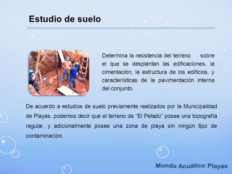 Estudio de suelo De acuerdo a estudios de suelo previamente realizados por la Municipalidad de Playas, podemos decir que el terreno de El Pelado posee